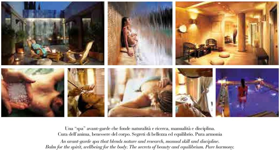 Pura armonia An avant-garde spa that blends nature and research, manual skill and