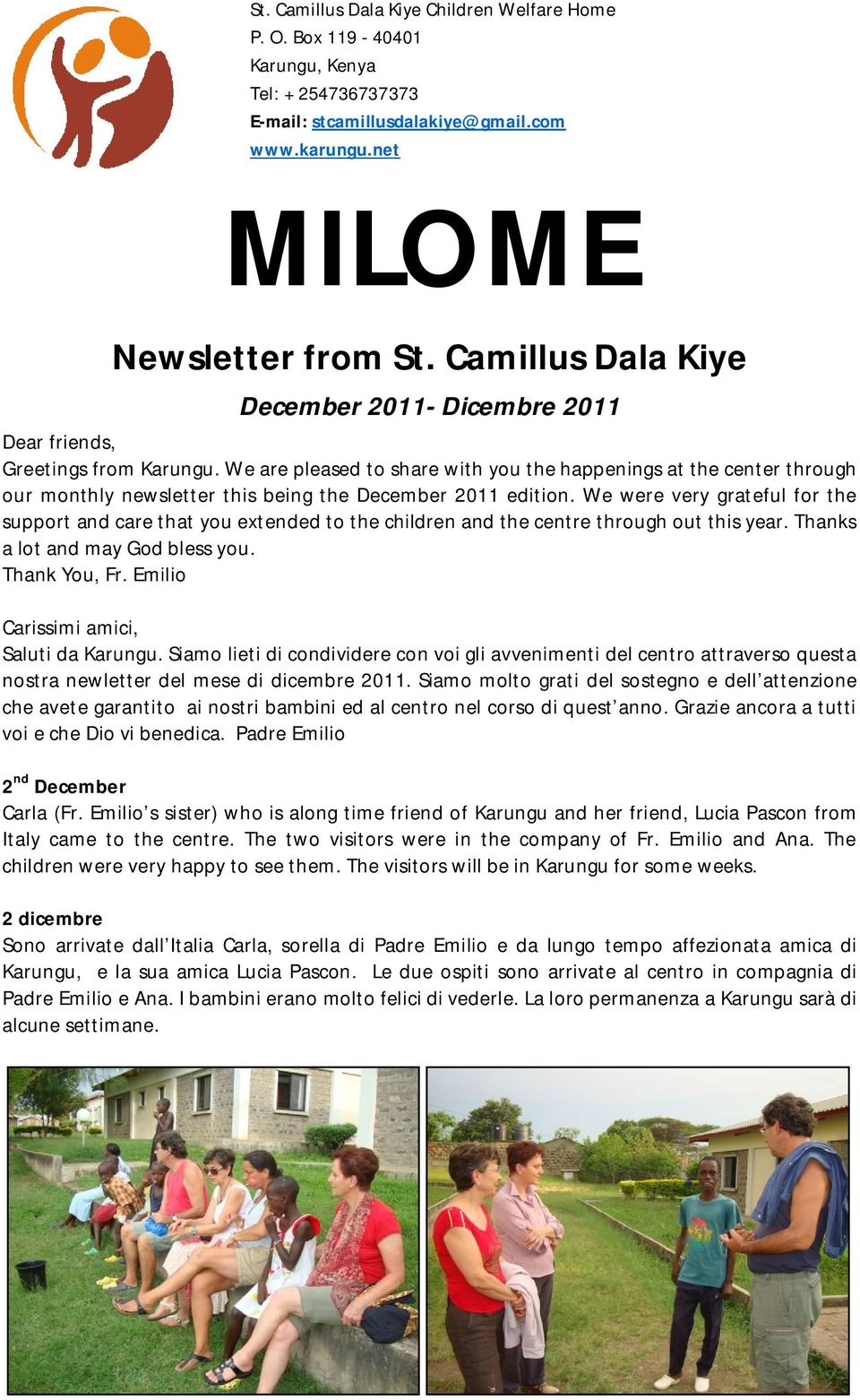 We are pleased to share with you the happenings at the center through our monthly newsletter this being the December 2011 edition.