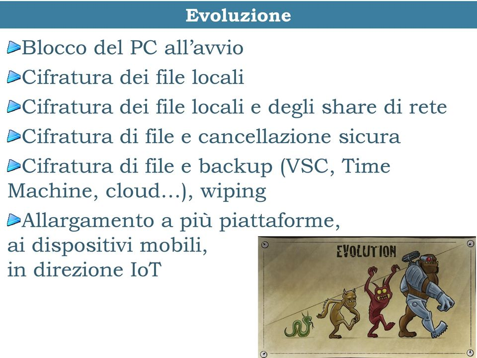 cancellazione sicura Cifratura di file e backup (VSC, Time Machine,