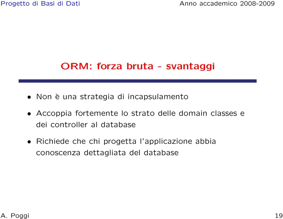 classes e dei controller al database Richiede che chi