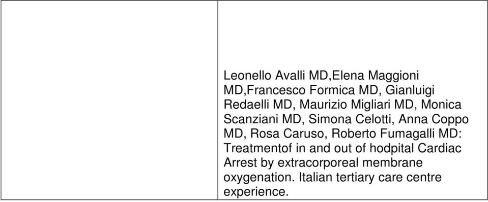Rosa Caruso, Roberto Fumagalli MD: Treatmentof in and out of hodpital Cardiac