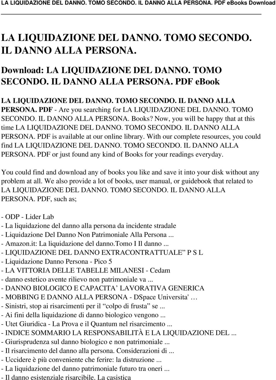 With our complete resources, you could find LA LIQUIDAZIONE DEL DANNO. TOMO SECONDO. IL DANNO ALLA PERSONA. PDF or just found any kind of Books for your readings everyday.