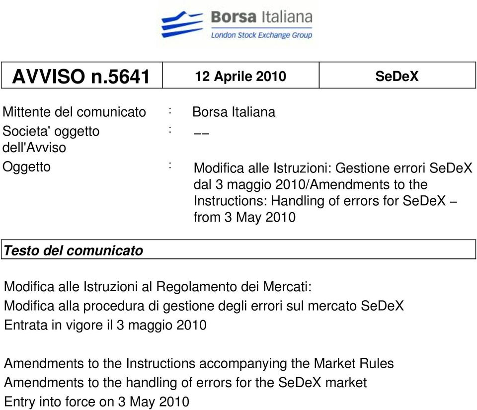 errori SeDeX dal 3 maggio 2010/Amendments to the Instructions: Handling of errors for SeDeX from 3 May 2010 Testo del comunicato Modifica alle