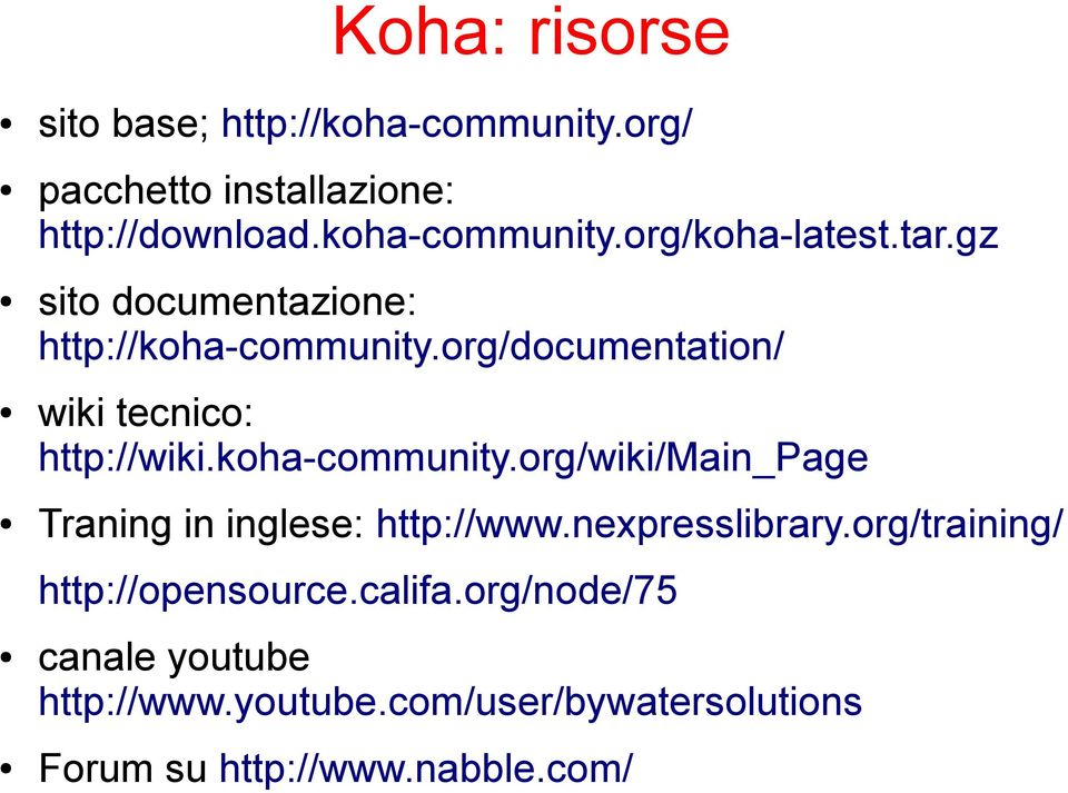 nexpresslibrary.org/training/ http://opensource.califa.org/node/75 canale youtube