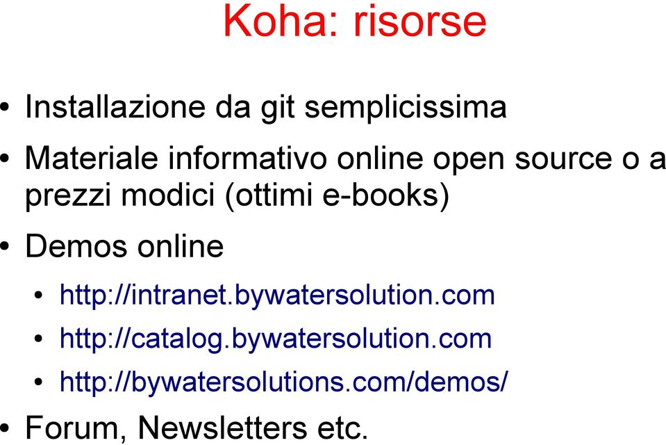 Demos online http://intranet.bywatersolution.com http://catalog.