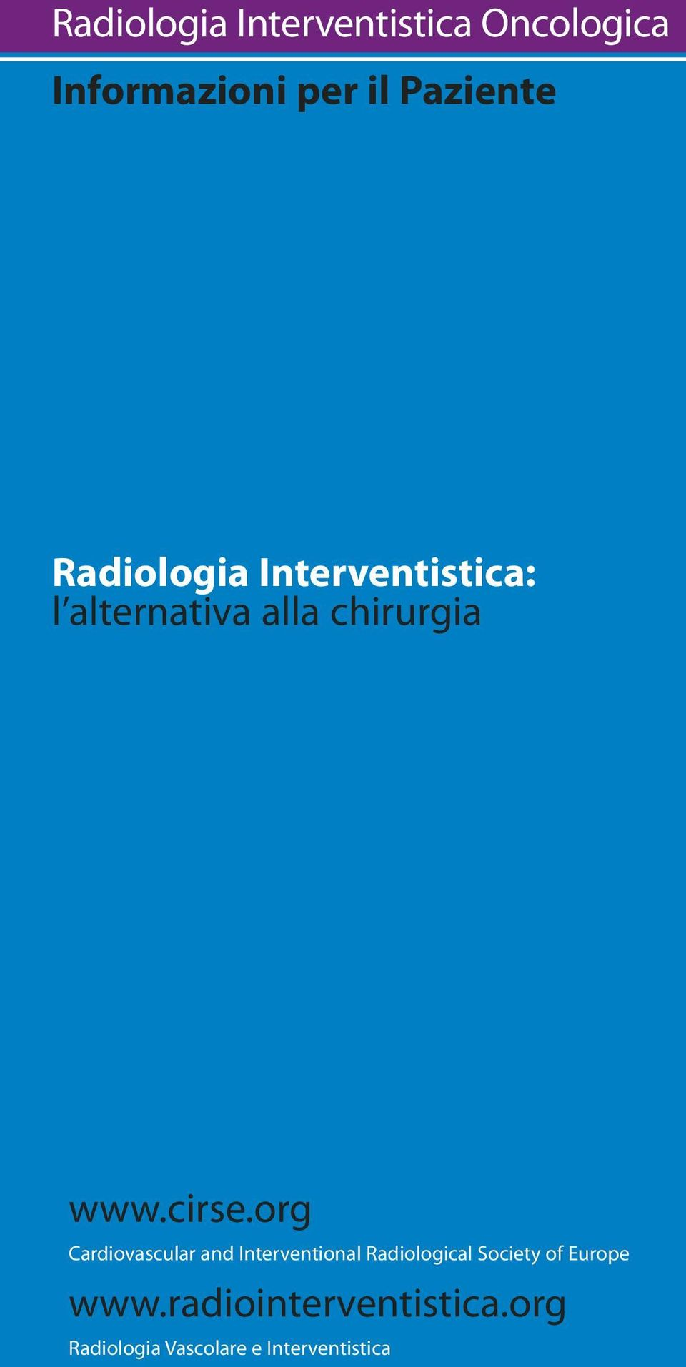 org Cardiovascular and Interventional Radiological Society of Europe www.