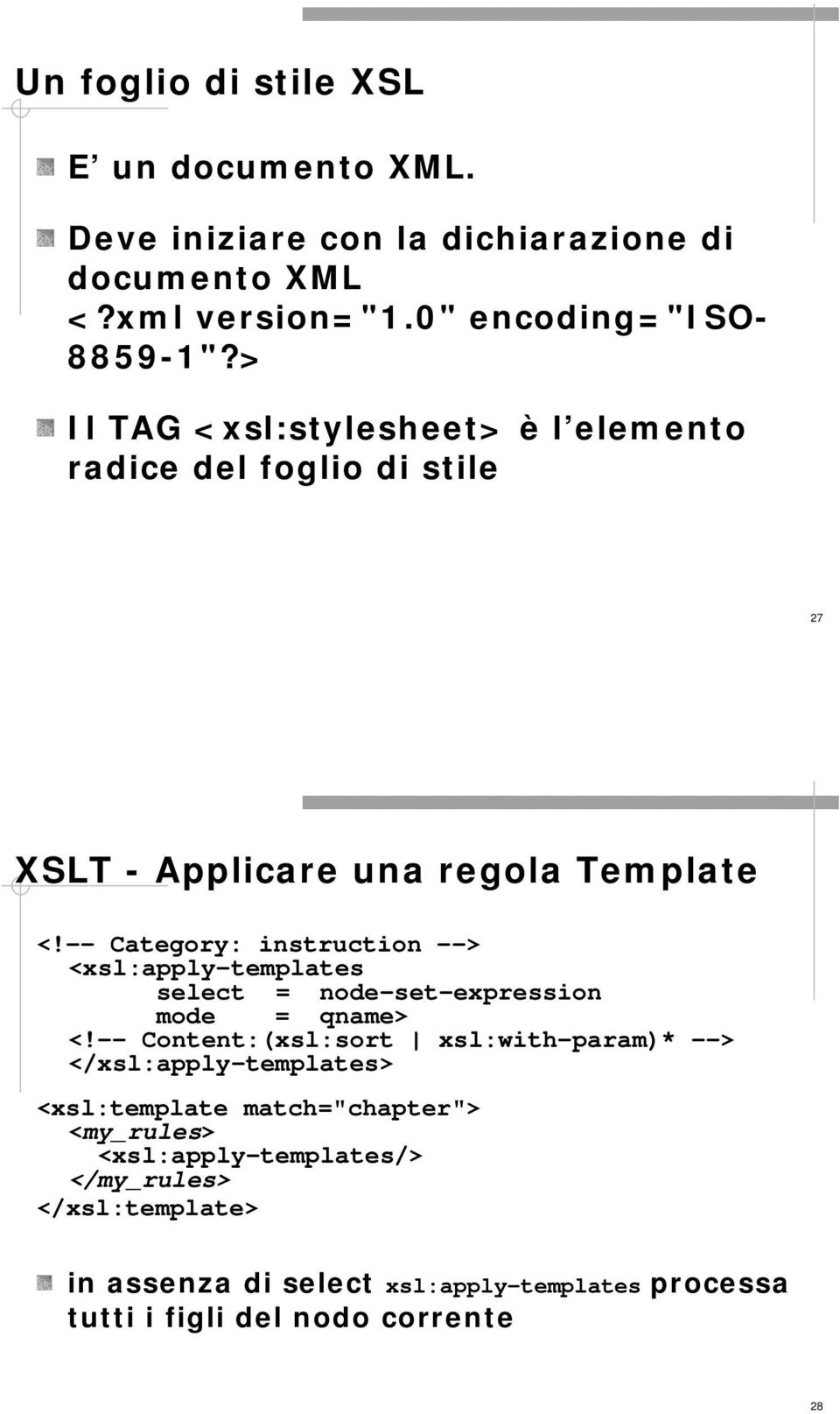 Rappresentare i file xml xsl pdf for Xsl apply templates mode