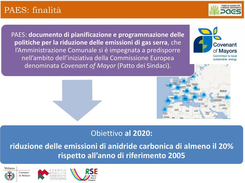 dell iniziativa della Commissione Europea denominata Covenant of Mayor (Patto dei Sindaci).