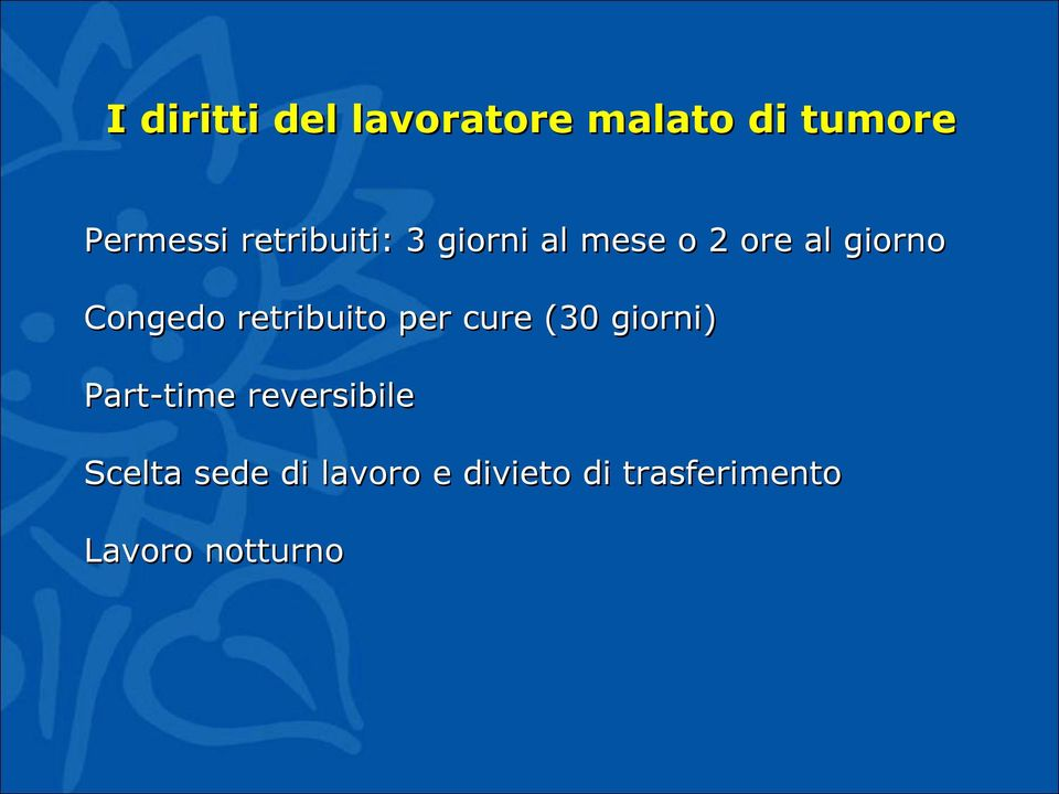 retribuito per cure (30 giorni) Part-time reversibile