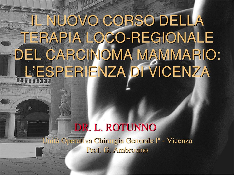 VICENZA DR. L.