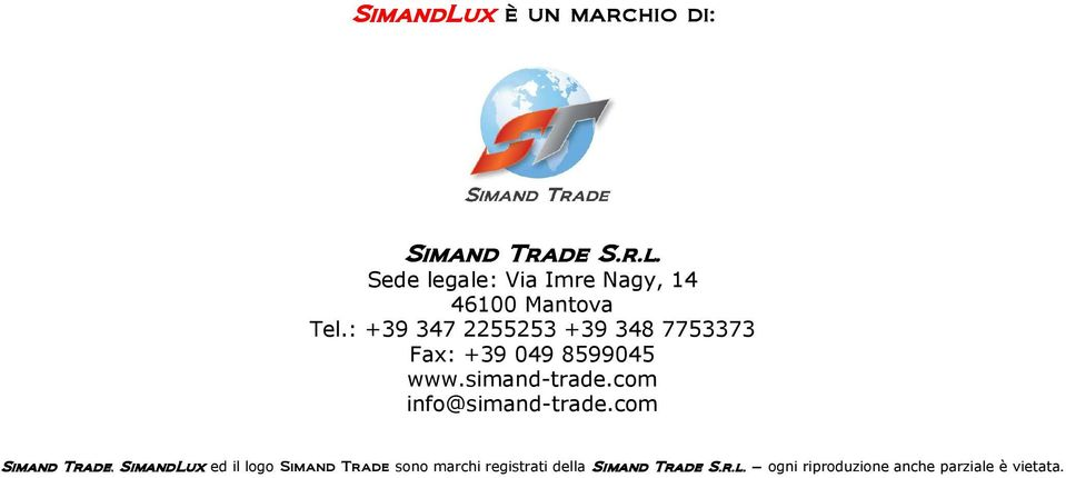 : +39 347 2255253 +39 348 7753373 Fax: +39 049 8599045 www.simand-trade.