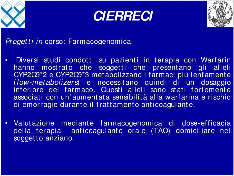 inferiore del farmaco.
