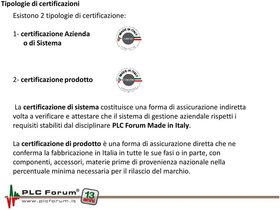 dal disciplinare PLC Forum Made in Italy.