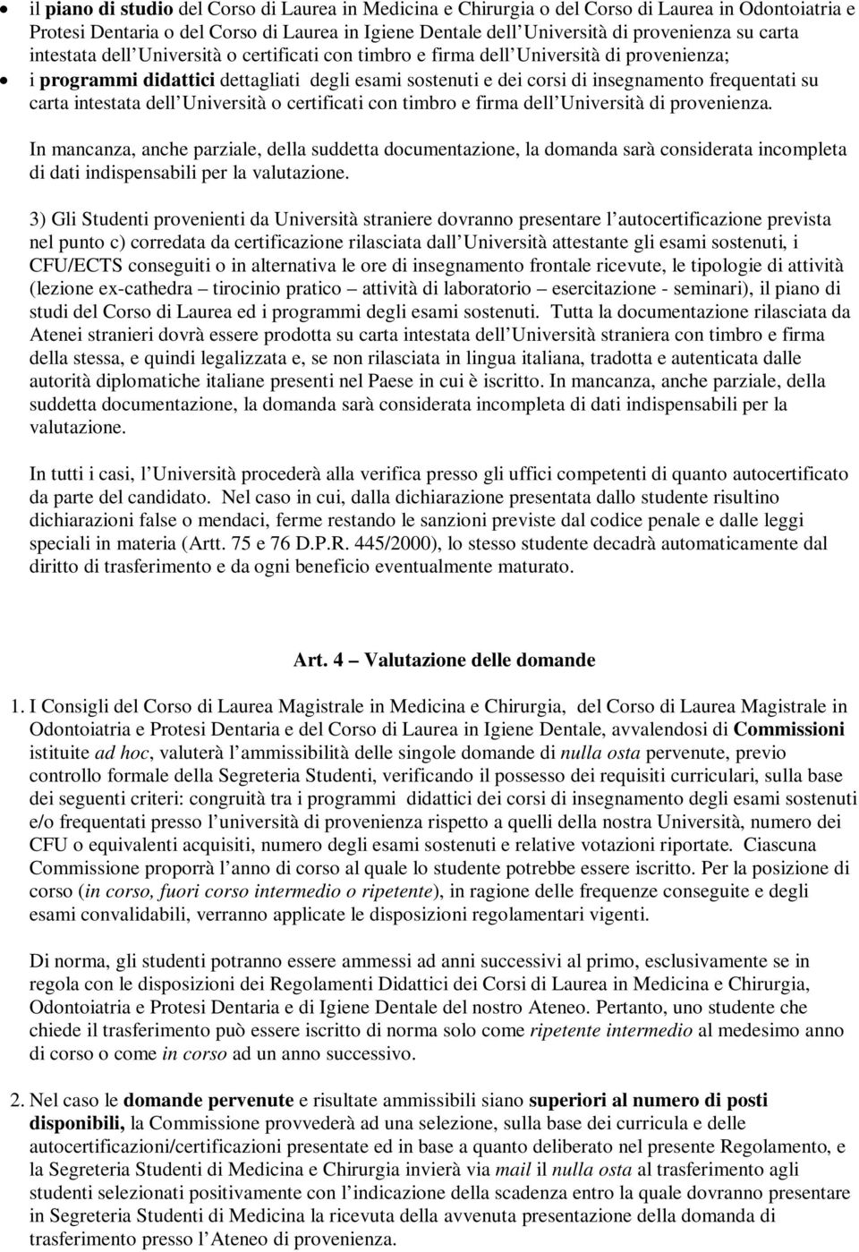 intestata dell Università o certificati con timbro e firma dell Università di provenienza.