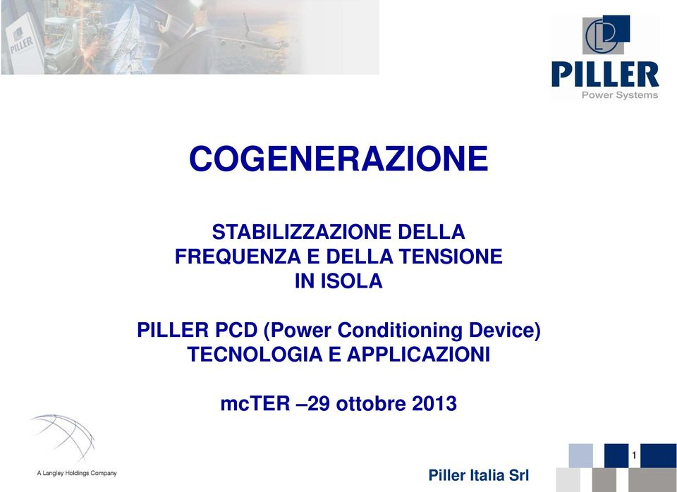 PILLER PCD (Power Conditioning Device)