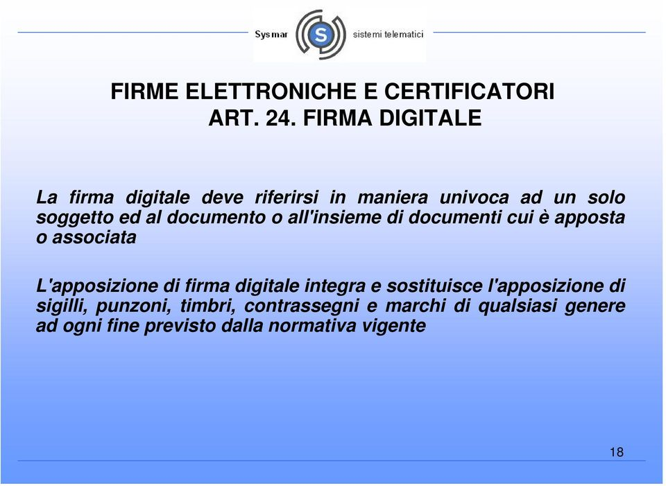 documento o all'insieme di documenti cui è apposta o associata L'apposizione di firma digitale