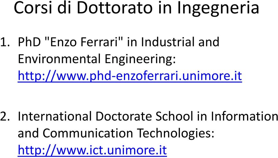 Engineering: http://www.phd-enzoferrari.unimore.it 2.