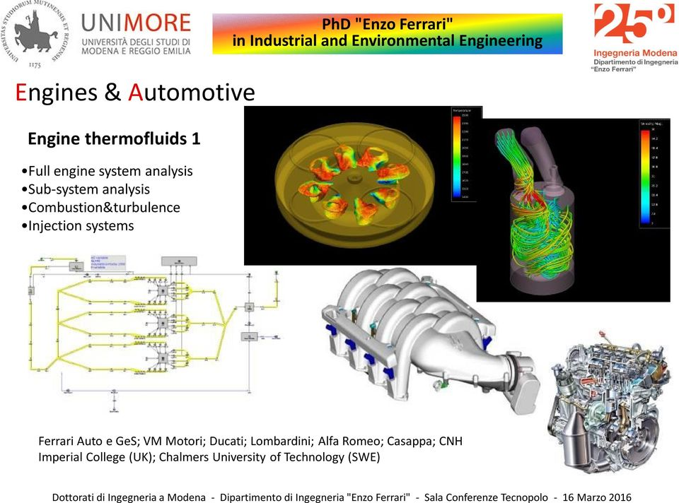and Environmental Engineering Ferrari Auto e GeS; VM Motori; Ducati; Lombardini;