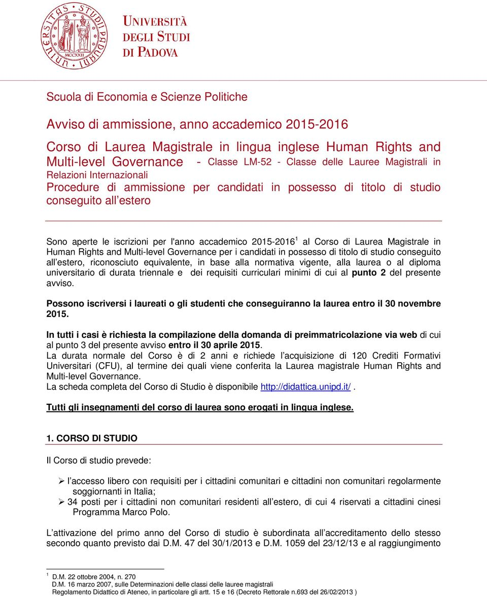 2015-2016 1 al Corso di Laurea Magistrale in Human Rights and Multi-level Governance per i candidati in possesso di titolo di studio conseguito all estero, riconosciuto equivalente, in base alla