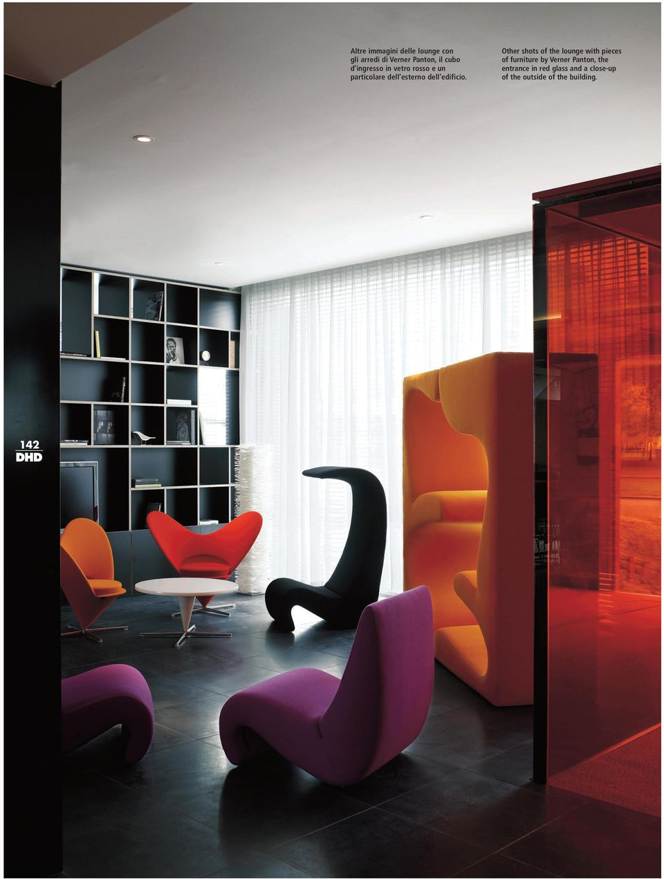 Other shots of the lounge with pieces of furniture by Verner Panton,