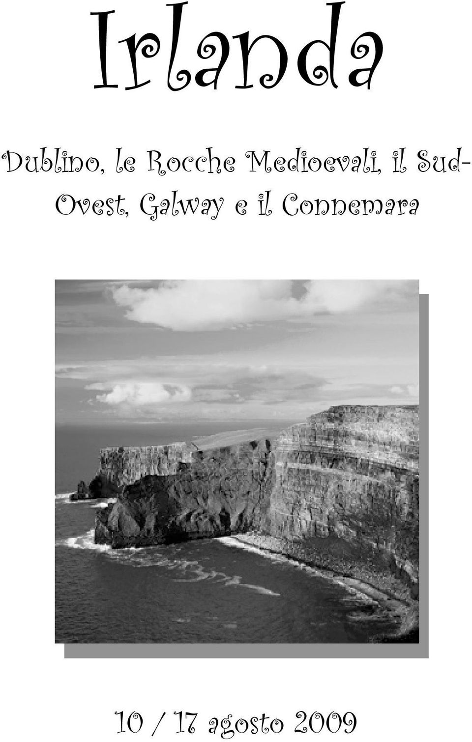 Sud- Ovest, Galway e il