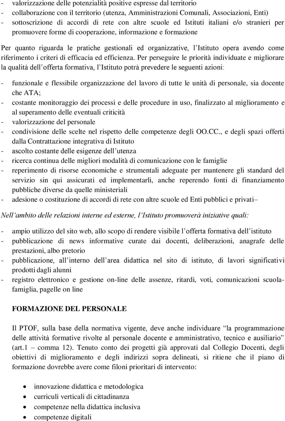 come riferimento i criteri di efficacia ed efficienza.