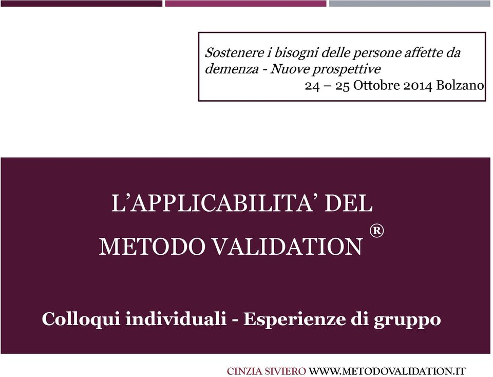 APPLICABILITA DEL METODO VALIDATION Colloqui