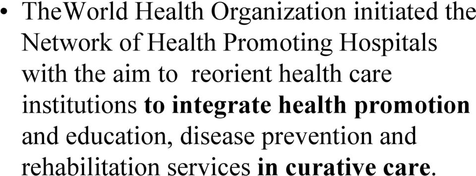 care institutions to integrate health promotion and