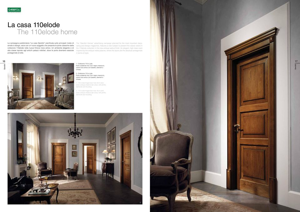 The Homes advertising campaign planned for the most important decorating and design magazines, features a new subject to present the classic doors in the 110elode collection in the new antique walnut