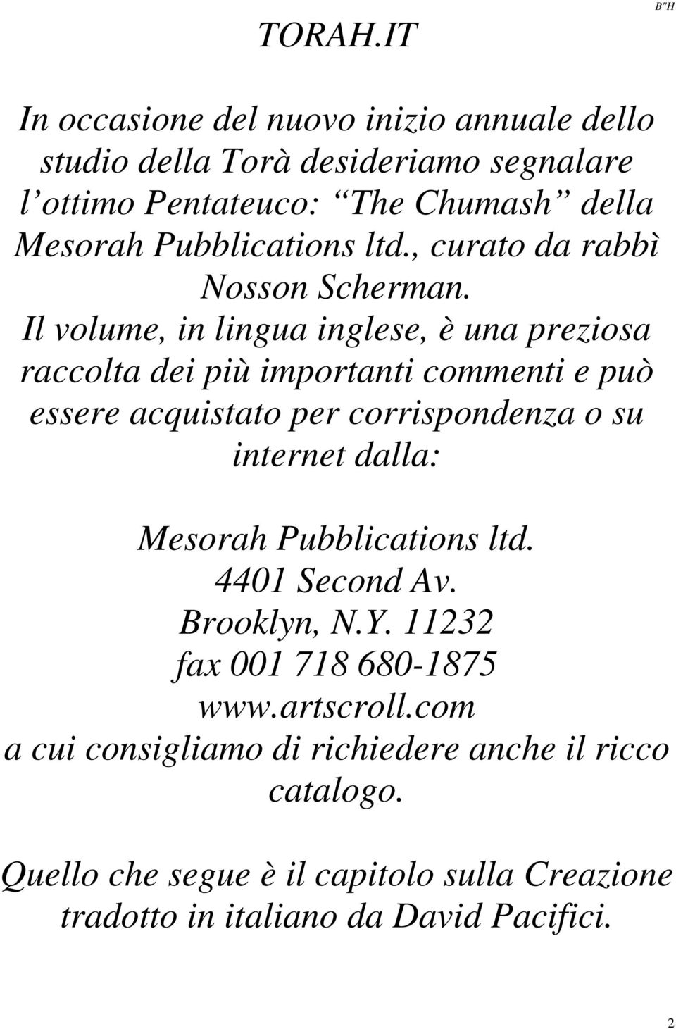 Pubblications ltd., curato da rabbì Nosson Scherman.