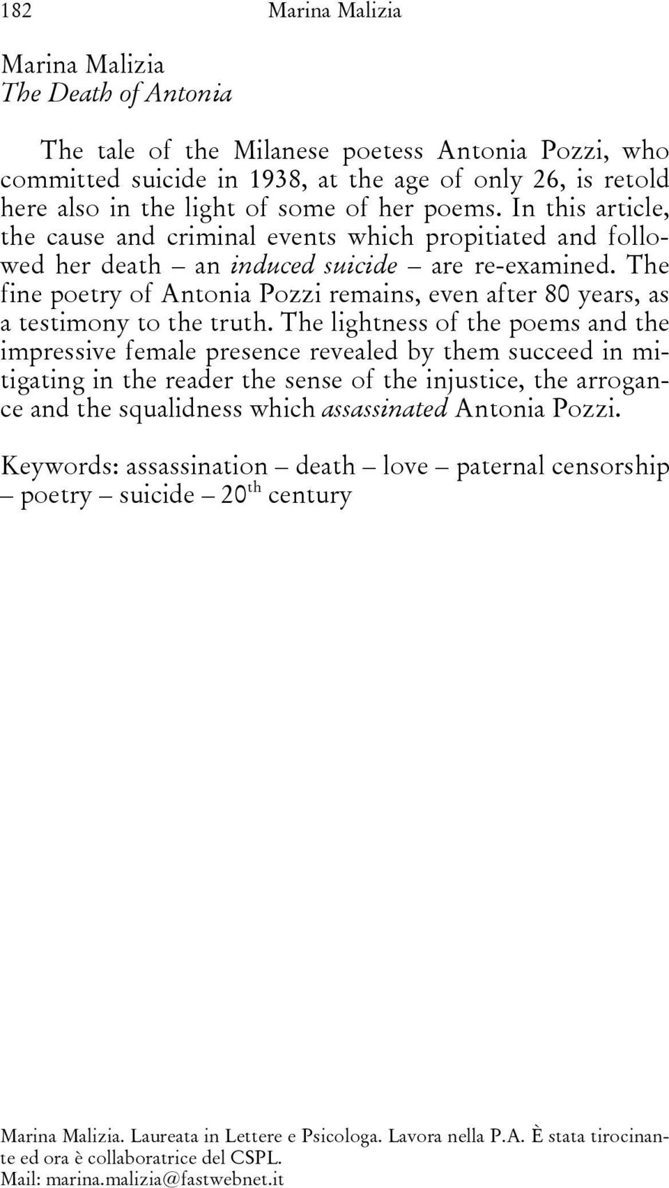 The fine poetry of Antonia Pozzi remains, even after 80 years, as a testimony to the truth.