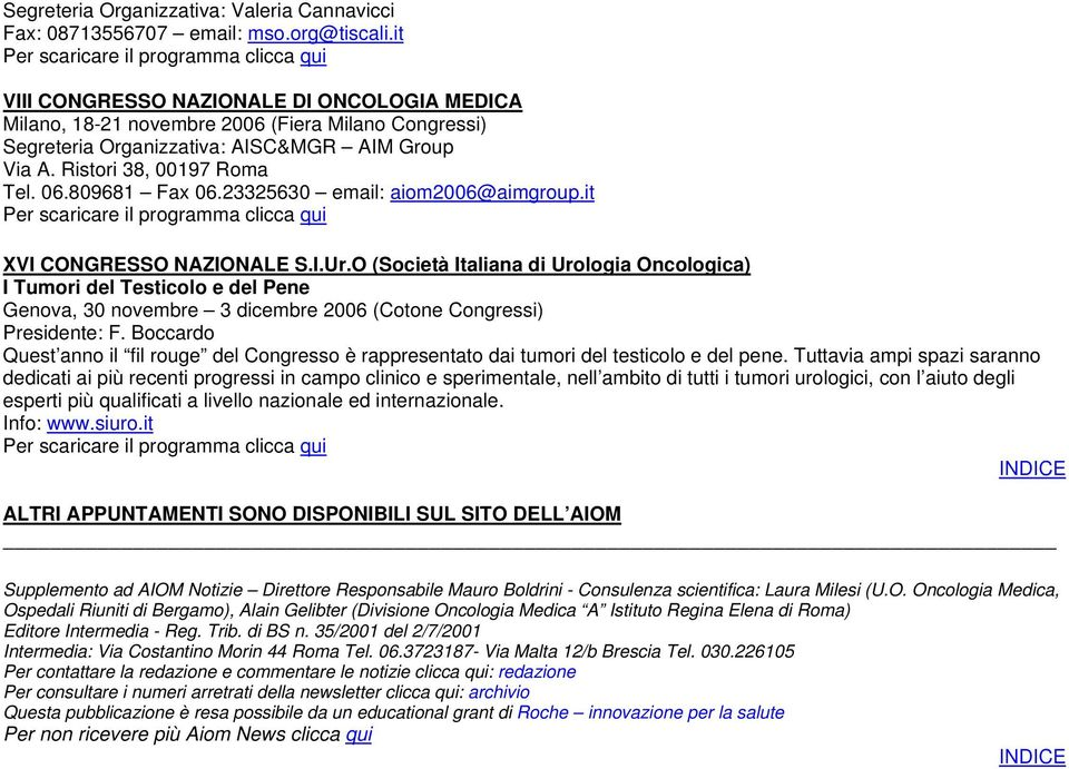 23325630 email: aiom2006@aimgroup.it XVI CONGRESSO NAZIONALE S.I.Ur.