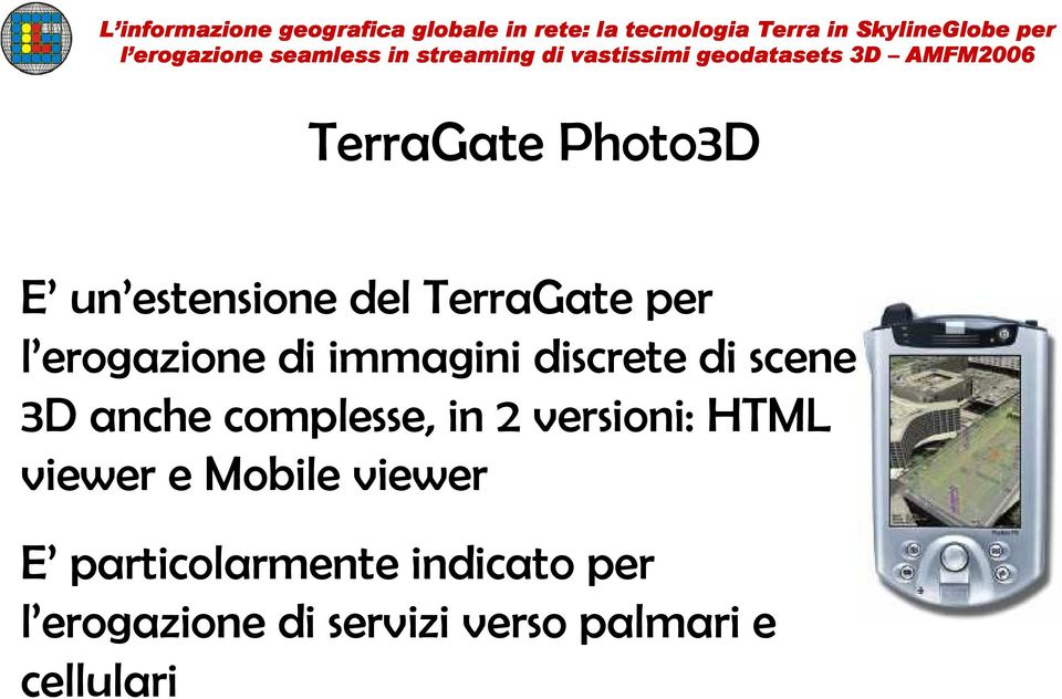 2 versioni: HTML viewer e Mobile viewer E