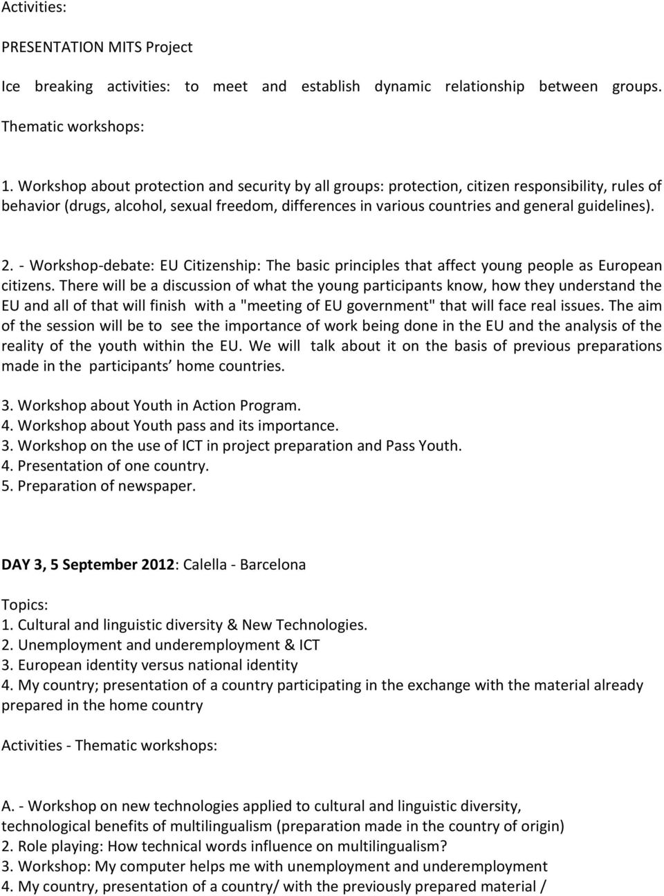 2. - Workshop-debate: EU Citizenship: The basic principles that affect young people as European citizens.