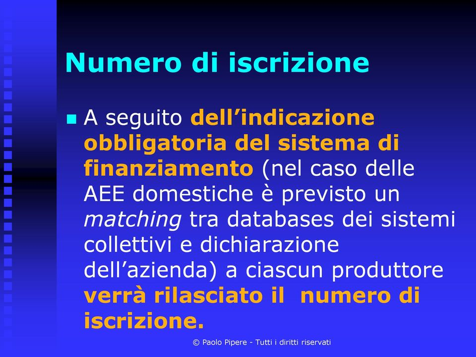 previsto un matching tra databases dei sistemi collettivi e