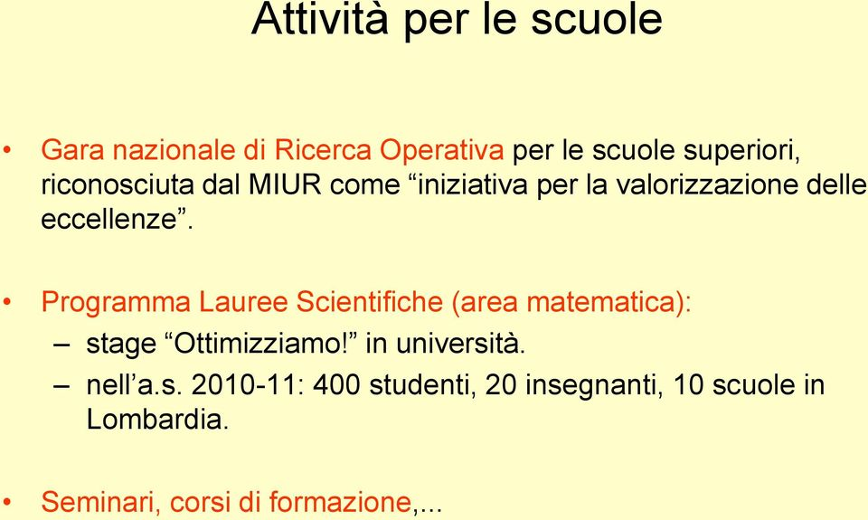 Programma Lauree Scientifiche (area matematica): stage Ottimizziamo! in università.