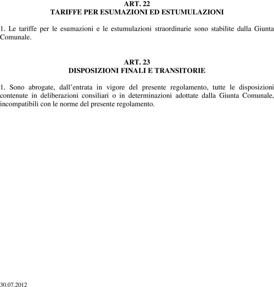23 DISPOSIZIONI FINALI E TRANSITORIE 1.