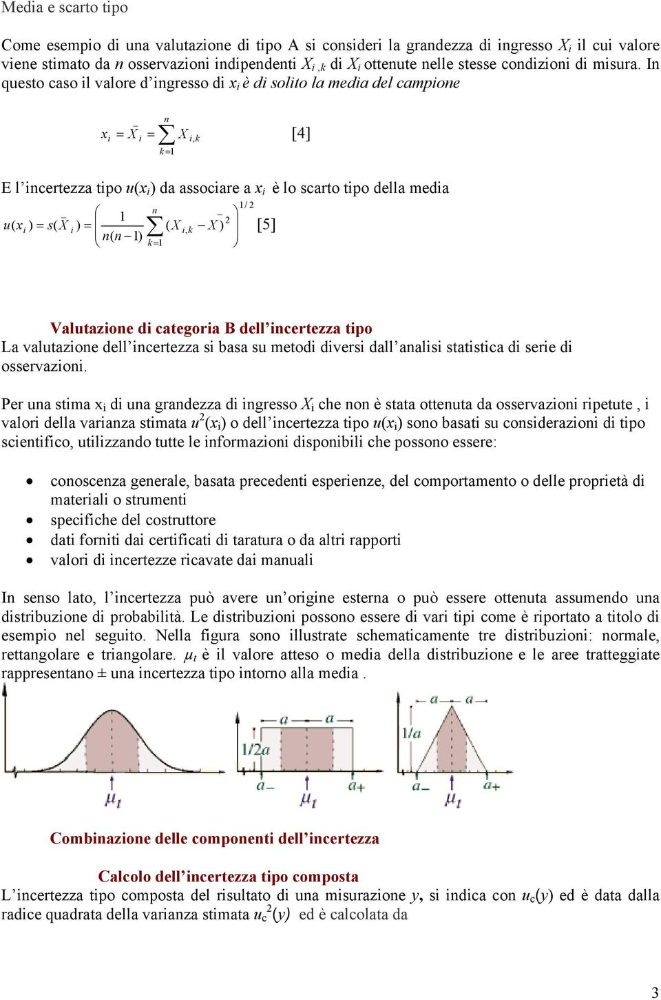 X [5] n n k = Valutazone d categora B dell ncertezza tpo La valutazone dell ncertezza s basa su metod dvers dall anals statstca d sere d osservazon.
