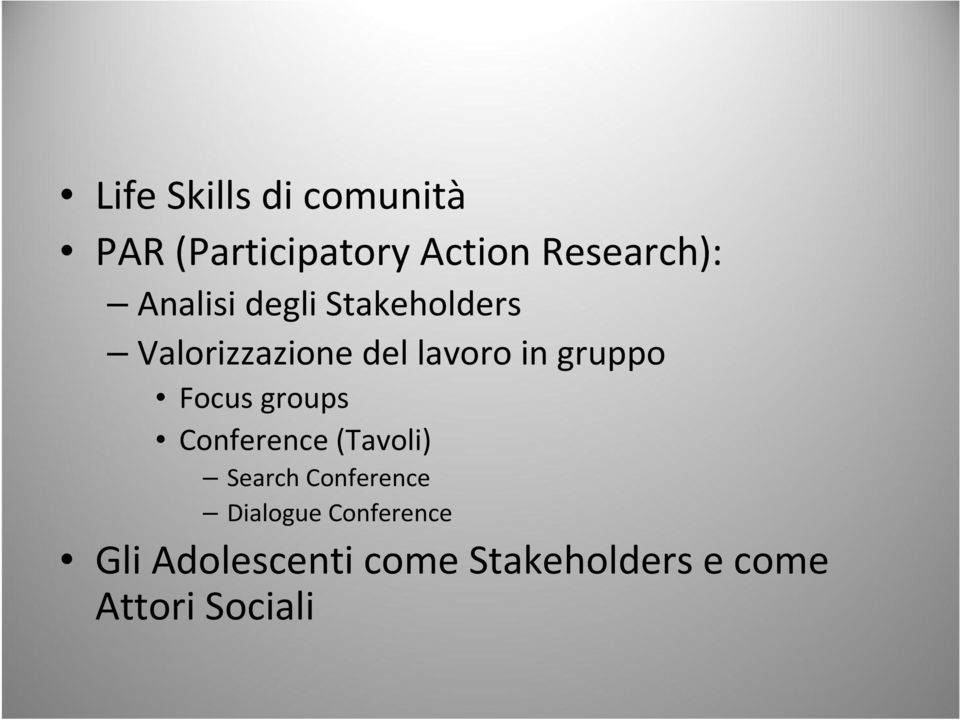 gruppo Focus groups Conference(Tavoli) Search Conference