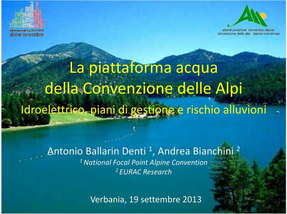 Antonio Ballarin Denti 1, Andrea Bianchini 2 1 National