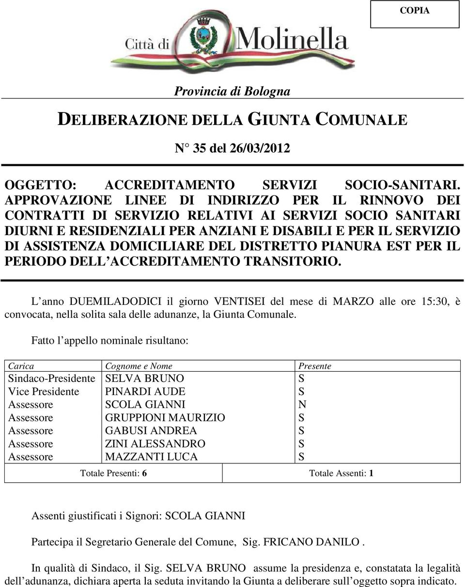 DEL DISTRETTO PIANURA EST PER IL PERIODO DELL ACCREDITAMENTO TRANSITORIO.