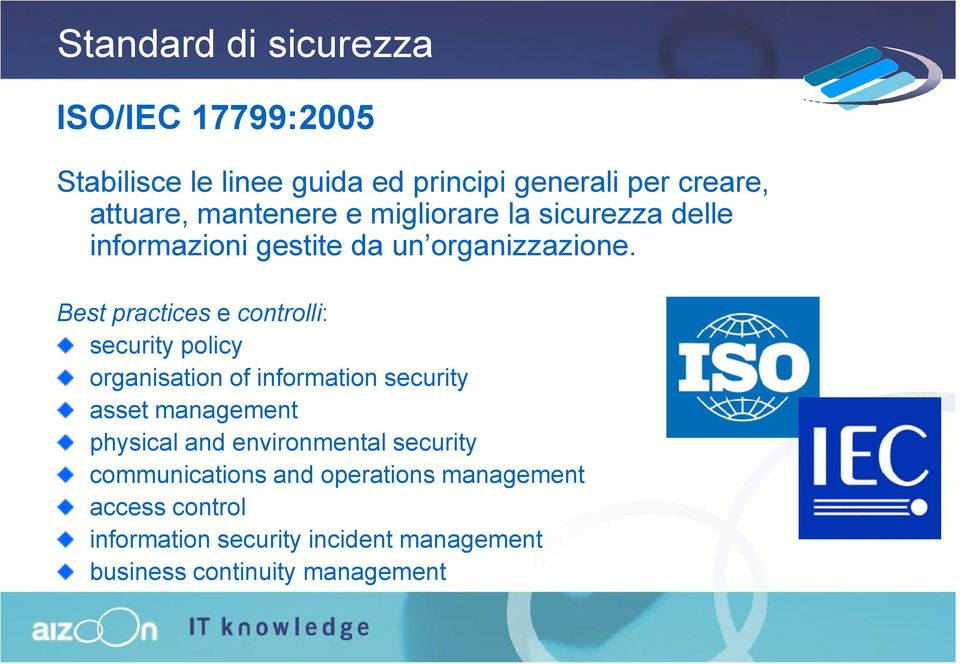 Best practices e controlli: security policy organisation of information security asset management physical and
