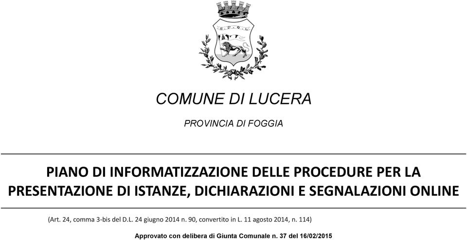 ONLINE (Art. 24, comma 3-bis del D.L. 24 giugno 2014 n. 90, convertito in L.