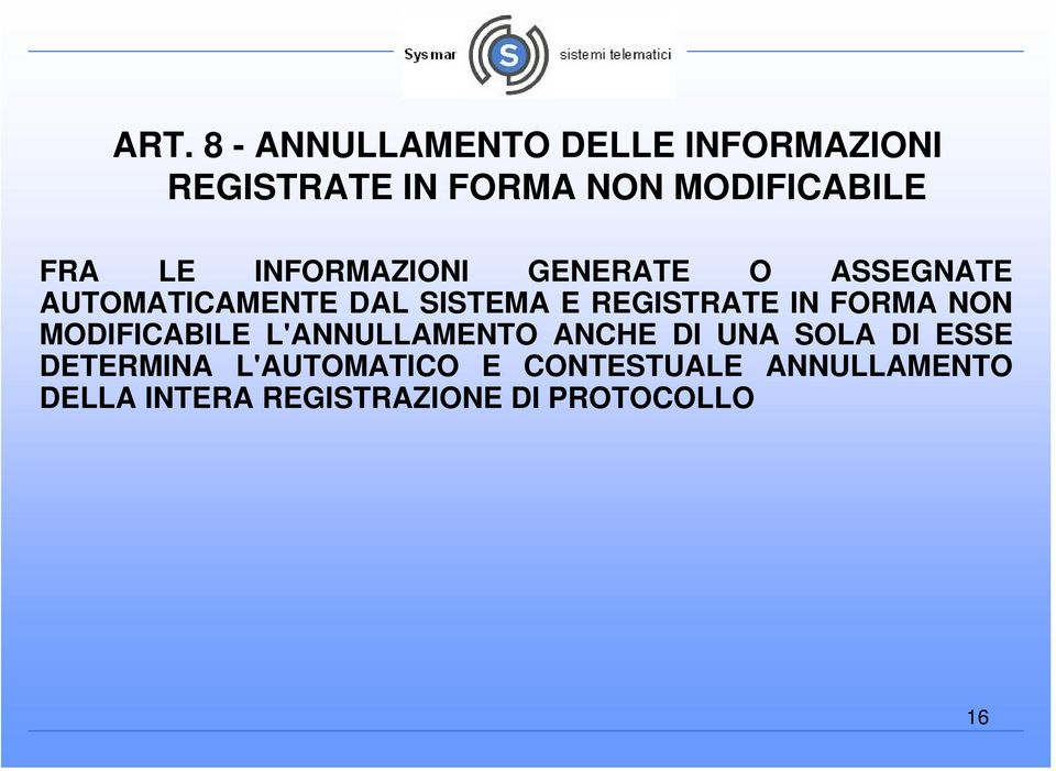 REGISTRATE IN FORMA NON MODIFICABILE L'ANNULLAMENTO ANCHE DI UNA SOLA DI ESSE