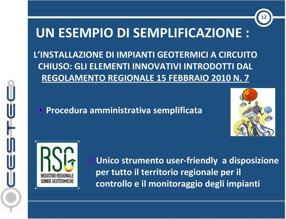 N. 7 Procedura amministrativa semplificata Unico strumento user-friendly a