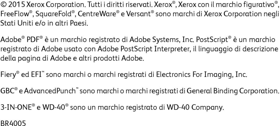 Adobe PDF è un marchio registrato di Adobe Systems, Inc.