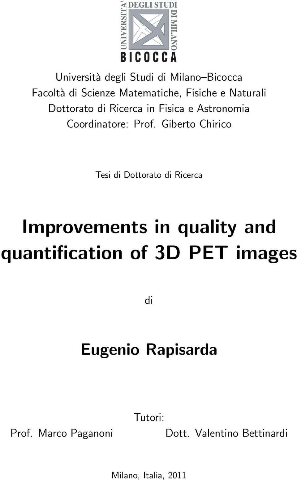 Giberto Chirico Tesi di Dottorato di Ricerca Improvements in quality and quantification