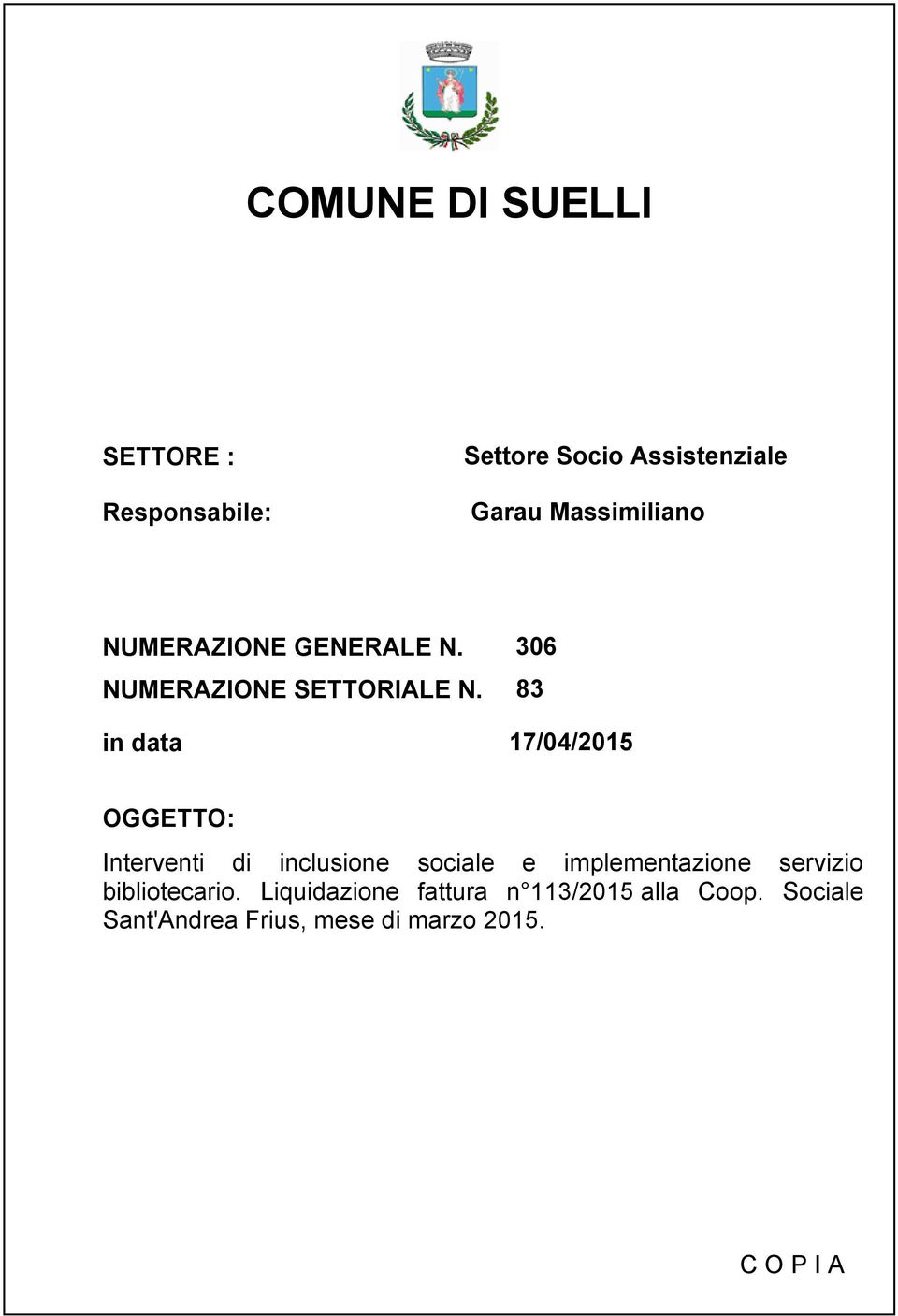 83 in data 17/04/2015 OGGETTO: Interventi di inclusione sociale e implementazione