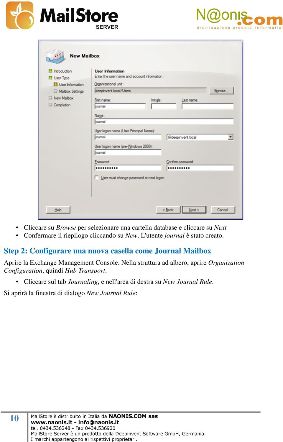 Step 2: Configurare una nuova casella come Journal Mailbox Aprire la Exchange Management Console.
