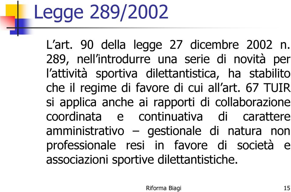 regime di favore di cui all art.